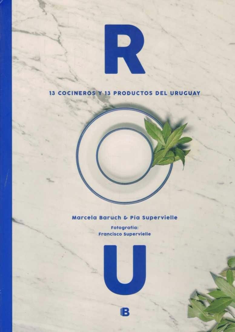 ROU: 13 Cocineros y 13 Productos del Uruguay